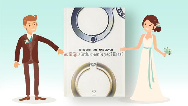Evliliği Sürdürmenin Yedi İlkesi
